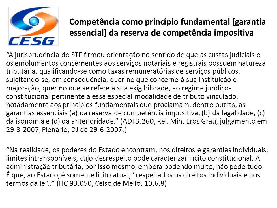 Competência como princípio fundamental [garantia essencial] da reserva de competência impositiva